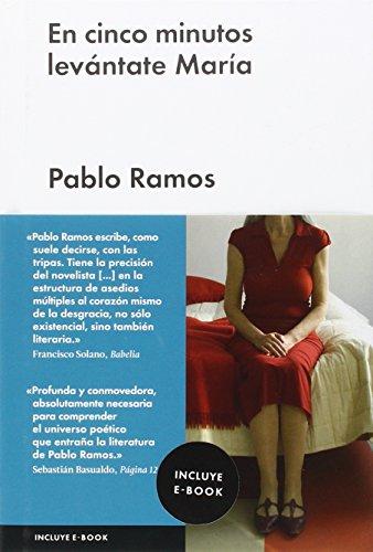 EN CINCO MINUTOS LEVANTATE MARÍA (Narrativa Española) por Pablo Ramos