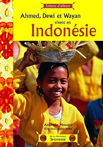 Ahmed, Dewi Et Wayan Vivent En Indon'sie par Alexandre Messager