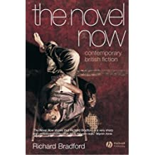 The Novel Now: Contemporary British Fiction by Richard Bradford (2006-12-29)