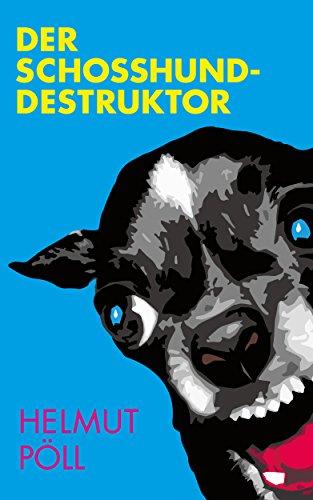 Buchseite und Rezensionen zu 'Der Schoßhunddestruktor' von Helmut Pöll