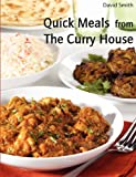 Cover of: Quick Meals from The Curry House | David Smith