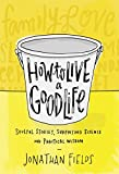 #10: How to Live a Good Life: Soulful Stories, Surprising Science and Practical Wisdom