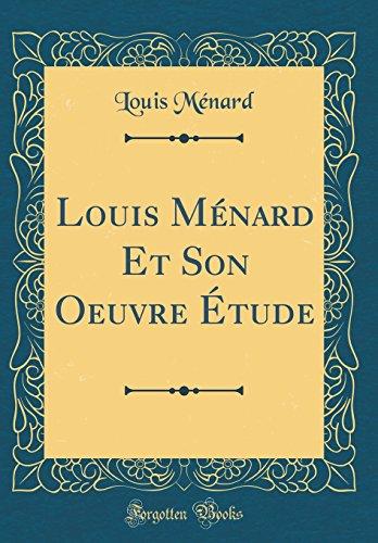 Louis M'Nard Et Son Oeuvre Tude (Classic Reprint)
