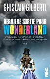 Telecharger Livres Derniere sortie pour Wonderland L inavouable histoire de la veritable Alice et de Lewis Carroll (PDF,EPUB,MOBI) gratuits en Francaise