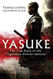 Yasuke: The true story of the legendary African Samurai (English Edition)