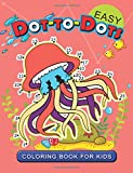 Easy Dot to Dot Coloring Book for Kids: connect the dot Animal Coloring Books for Ages toddlers 2-4, 4-8, 9-12 (Pet, Farm Animal and Sea life)