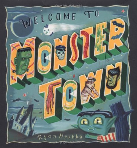 Welcome to Monster Town (Christy Ottaviano Books) by Ryan Heshka (2010-07-20)