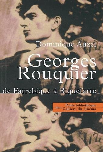 Georges Rouquier : De Farrebique à Biqu...