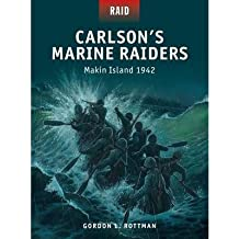 [(Carlson's Marine Raiders - Makin Island 1942)] [Author: Gordon L. Rottman] published on (June, 2014)