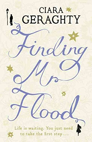 [Finding Mr. Flood] (By: Ciara Geraghty) [published: October, 2011]