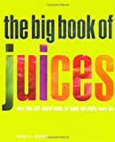 The Big Book of Juices: More Than 400 Natural Blends for Health and Vitality Every Day by Natalie Savona (2009-03-15)