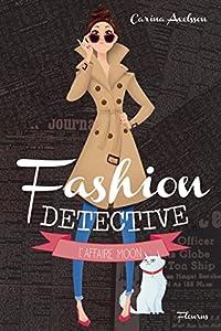 vignette de 'Fashion détective<br /> Affaire Moon (L') (Carina Axelsson)'