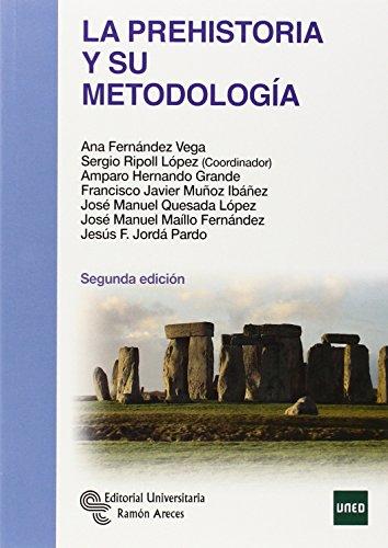 La Prehistoria y su metodología (Manuales) por Ana Fernández Vega