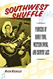 Southwest Shuffle: Pioneers of Honky Tonk, Western Swing and Country Jazz