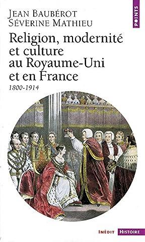 Religion, modernité et culture au Royaume-Uni et en France,