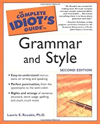 The Complete Idiot's Guide to Grammar and Style (Complete Idiot's Guides (Lifestyle Paperback))