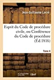 Esprit Du Code de Procédure Civile, Ou Conférence Du Code de Procédure Tome 4 (Sciences Sociales)