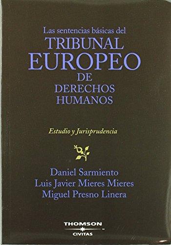 Las sentencias básicas del Tribunal Europeo de Derechos Humanos (Biblioteca de Jurisprudencia) de Luis Javier Mieres Mieres (20 abr 2007) Tapa blanda