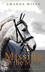 Missing on the Moor: Volume 6 (The Riverdale Pony Stories)