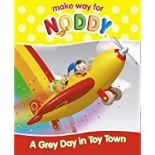 """Grey Day in Toy Town (""""Make Way for Noddy"""")"""