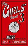 The Girls' Book 3: Even More Ways to be the Best at Everything