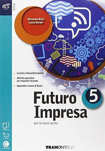 Futuro impresa e professioni. Quaderno. Per le e Scuole superiori. Con e-book. Con espansione online: 5