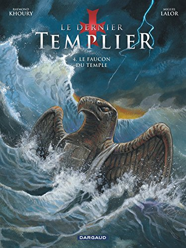 Le dernier Templier, tome 4 : Le faucon du temple par Raymond Khoury
