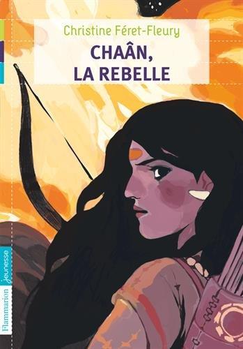 Chaân, Tome 1 : Chaân, la rebelle par Christine Feret-Fleury