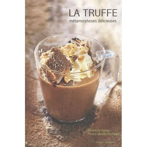 La truffe : Métamorphoses délicieuses
