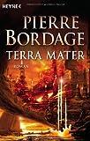 Terra Mater: Roman - Pierre Bordage