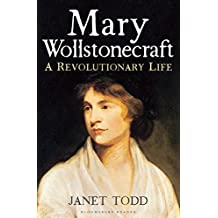 Mary Wollstonecraft: A Revolutionary Life