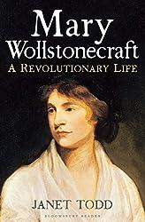Mary Wollstonecraft: A Revolutionary Life