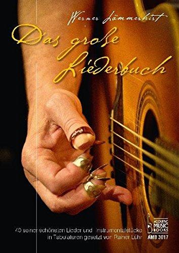 Das große Liederbuch.: 40 seiner schönsten Lieder und Instrumentalstücke in Tabulaturen gesetzt von Rainer Lühr ()
