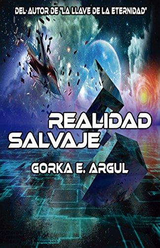Realidad Salvaje por Gorka E. Argul