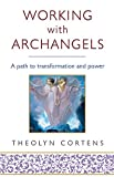 Working With Archangels: Your path to transformation and power