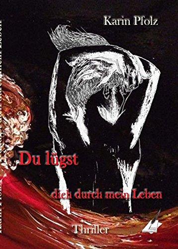 Image of Du lügst dich durch mein Leben / Du lügst dich durch mein Leben: Thriller