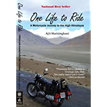 One Life to Ride - A Motorcycle Journey to the High Himalayas (English Edition)