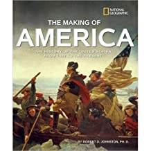 [( The Making of America: The History of the United States from 1492 to the Present )] [by: Robert D Johnston] [Sep-2010]
