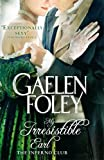My Irresistible Earl: Number 3 in series (Inferno Club) by Gaelen Foley (2011-04-07)