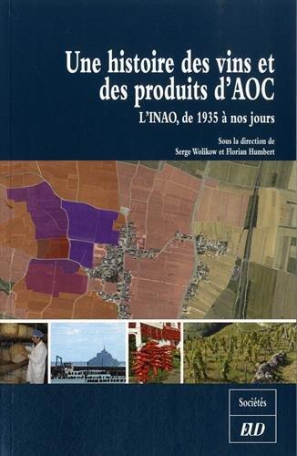 Une histoire des vins et des produits d'AOC : L'INAO, de 1935 à nos jours
