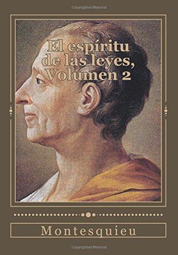 El espíritu de las leyes, Volumen 2 por Montesquieu