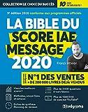 La Bible du SCORE IAE MESSAGE - 10e édition 2020 - Plus de 3000 questions - 8 Tests blancs - Vidéos