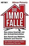 Die Immo-Falle: Das miese Geschäft mit den Schrott-Immobilien                           Das Kartell aus Maklern, Bankern und Notaren ... besten Experten-Tipps: So schützen Sie sich