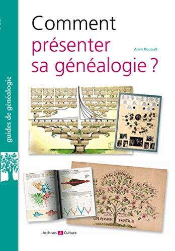 Comment présenter son arbre généalogique ? par Alain Rouault