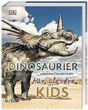 Dinosaurier und andere Tiere der Urzeit für clevere Kids: Lexikon