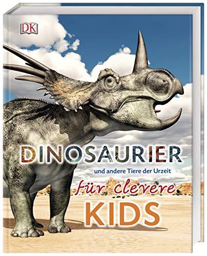 Dinosaurier und andere Tiere der Urzeit für clevere Kids: Lexikon mit über 1500 farbigen Abbildungen