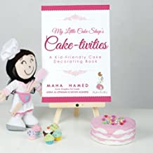 My Little Cake Shop's Cake-tivities: A Kid-Friendly Cake Decorating Book