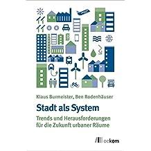 Stadt als System: Trends und Herausforderungen zukunftsresilienter Städte