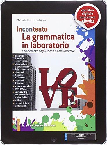 La grammatica in laboratorio. Percorsi-Laboratori per consolidare e sviluppare le competenze linguistiche. Per le Scuole superiori. Con e-book. Con espansione online
