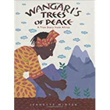 Wangari's Trees of Peace: A True Story from Africa (English Edition)
